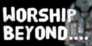 Worship Beyond